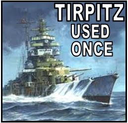 Tirpitz used only once