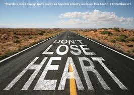 dont lose heart