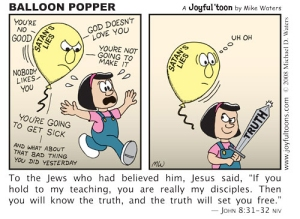 Satan's lies can seem scary, but they are no match for the truth of God, found in His word. June 1, 2008