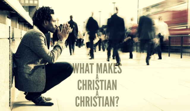 what makes a christian