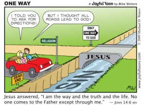 The way to God is not in any religous system, but in a person: Jesus. September 27, 2009