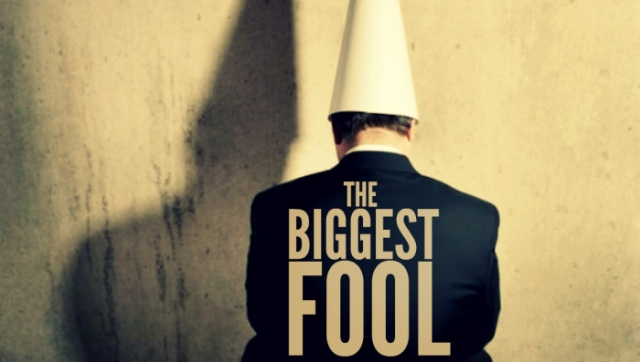 the biggest fool